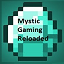 MYSTIC GAMING RELOADED